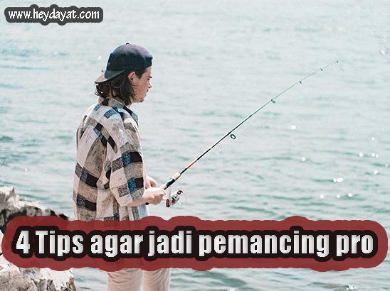Tips menjadi pemancing handal